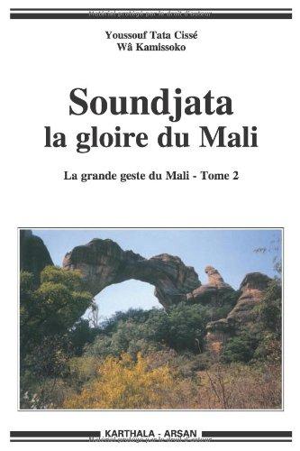 Soundjata : La gloire du Mali. La grande geste du Mali - Tome 2