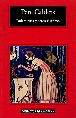 Ruleta rusa y otros cuentos (Compactos Anagrama) por Pere Calders Rossinyol