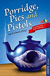 Porridge, Pies and Pistols: Eine kulinarische Krimi-Anthologie