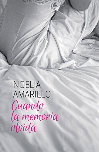 Cuando La Memoria Olvida por Noelia Amarillo epub