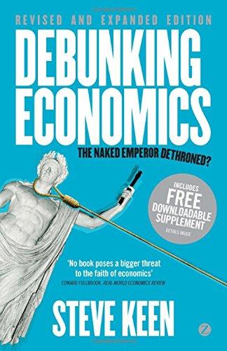 Preisvergleich Produktbild Debunking Economics: The Naked Emperor Dethroned