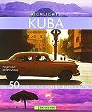 Highlights Kuba: Die 50 Ziele, die Sie gesehen haben sollten von Holger Leue (14. September 2011) Gebundene Ausgabe