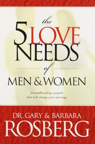 The 5 Love Needs of Men and Women por Gary Rosberg