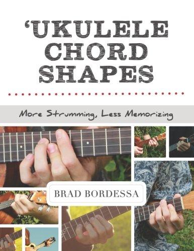 Ukulele Chord Shapes: More Strumming, Less Memorizing