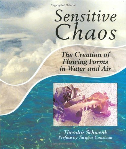 Sensitive Chaos: Creation of Flowing Forms in Water and Air: Written by Theodore Schwenk, 1996 Edition, (Revised edition) Publisher: Rudolf Steiner Press [Paperback]