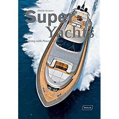 Super Yachts : Cruising with Power and Style
