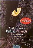 Felidae - Francis (Zwei Romane in einem Band) -