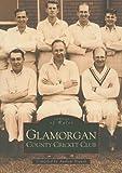 Glamorgan County Cricket Club (Archive Photographs S.)