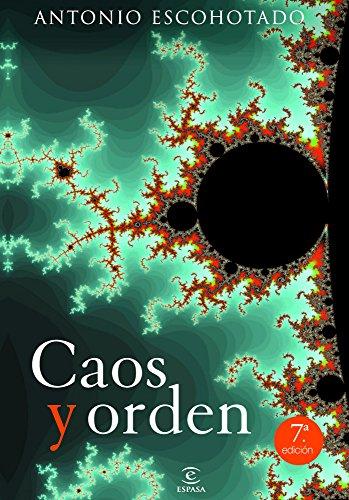 Caos y orden (ESPASA FORUM) por Antonio Escohotado
