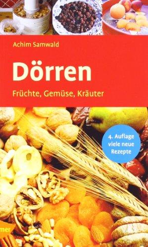 Dörren: Früchte, Gemüse, Kräuter