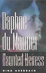 [Daphne Du Maurier, Haunted Heiress] (By: Nina Auerbach) [published: October, 2002]