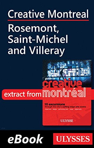 Creative Montreal - Rosemont, Saint-Michel and Villeray (English Edition)