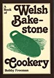 A Book of Welsh Bakestone Cookery: Traditional Recipes Form the Country Kitchens of Wales (Welsh Recipe Booklets)