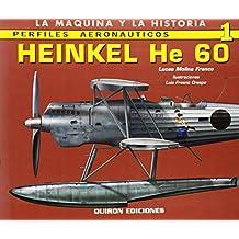 Heinkel He 60 (Perfiles Aeronauticos: La Maquina y la Historia)