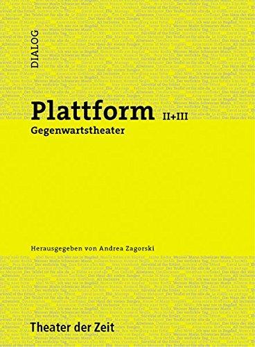 Plattform II+III: Gegenwartstheater