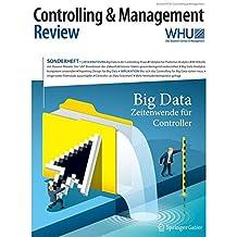 Controlling & Management Review Sonderheft 1-2016: Big Data - Zeitenwende für Controller (CMR-Sonderhefte)