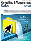 Controlling & Management Review Sonderheft 1-2016: Big Data - Zeitenwende für Controller (CMR-Sonderhefte)