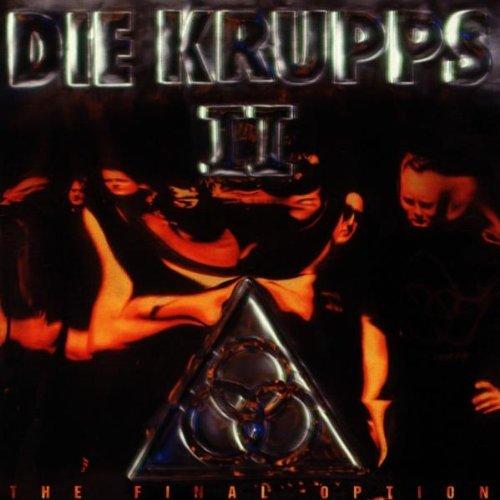 II: Final Option by Die Krupps (1993-11-02)