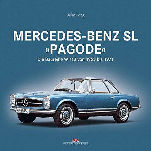"""Preisvergleich Produktbild Mercedes-Benz SL """"Pagode"""": Die Baureihe W 113 von 1963 bis 1971"""