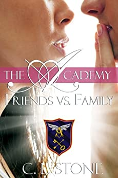 Friends vs. Family: The Ghost Bird Series: #3 (The Academy Ghost Bird Series) (English Edition) von [Stone, C. L.]
