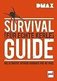 DMAX Survival-Guide für echte Kerle: Das ultimative Outdoor-Handbuch von Joe Vogel - Johannes Vogel