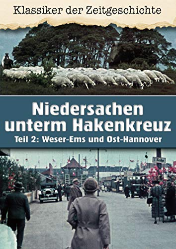 Niedersachsen im dritten Reich - Die Parteigaue der NSDAP - Weser-Ems und Ost-Hannover