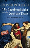 Die Henkerstochter und das Spiel des Todes: Historischer Roman (Die Henkerstochter-Saga, Band 6)