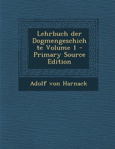 Lehrbuch Der Dogmengeschichte Volume 1