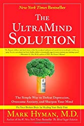 The UltraMind Solution: Fix Your Broken Brain by Healing Your Body First-