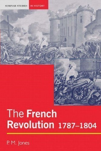 The French Revolution: 1787-1804 (Seminar Studies In History) 1st (first) Edition by Jones, Peter published by Longman (2003)