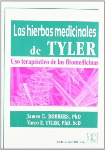 Las hierbas medicinales de Tyler: uso terapéutico de las fitomedicinas