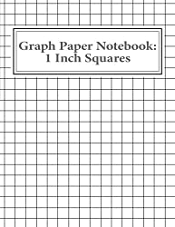 Graph Paper Notebook: 1 Inch Squares: 100 pages