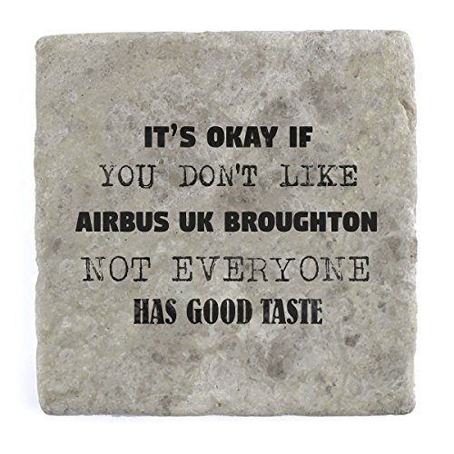 its-ok-if-you-dont-like-airbus-uk-broughton-not-everyone-has-good-taste-marble-tile-drink-coaster
