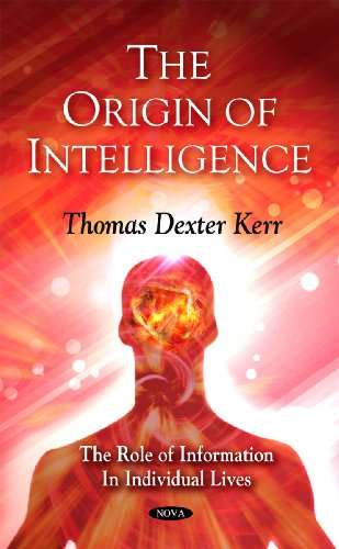 The Origin of Intelligence: The Role of Information in Individual Lives
