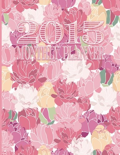 Monthly 2015 Planner Pink (2015 Monthly Planner (Vintage Cover Day Planners, Organizers, & Calendars, Band 3))