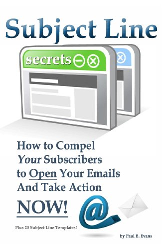 subject-line-secrets-how-to-compel-your-subscribers-to-open-your-emails-and-take-action-now-1