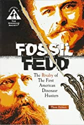 Fossil Feud: The Rivalry of the First American Dinosaur Hunters by Thom Holmes (1997-09-01)