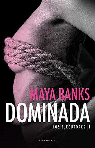 Dominada (Los ejecutores nº 2) por Maya Banks