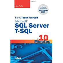 Sams Teach Yourself Microsoft SQL Server T-SQL in 10 Minutes (Sams Teach Yourself...in 10 Minutes (Paperback))