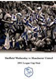 1991 League Cup Final Sheffield Wednesday v Manchester United [DVD]