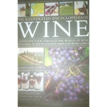 The New Illustrated Guide to Wine: An illustrated guide to the vineyards of the world, the best grape varieties and the practicalities of buying, ... over 450 photographs, maps and wine labels
