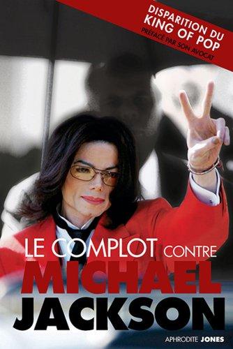 Le complot contre Michael Jackson par Aphrodite Jones