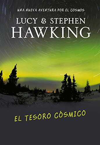 El tesoro cósmico (La clave secreta del universo 2): Una nueva aventura por el cosmos (Serie Infinita) por Stephen W. Hawking