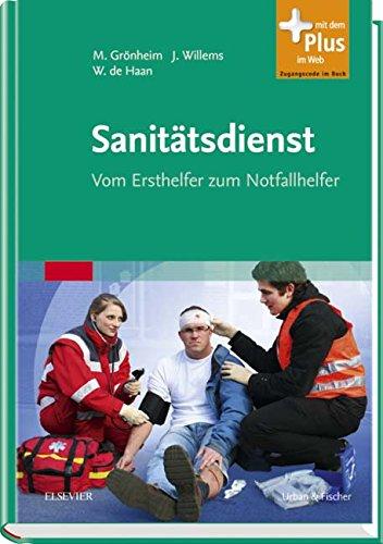 Sanitätsdienst: Vom Ersthelfer zum Notfallhelfer - mit Zugang zum Elsevier-Portal