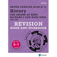 Revise Edexcel GCSE (9-1) History King Richard I and King John Revision Guide and Workbook: with free online edition (Revise Edexcel GCSE History 16)
