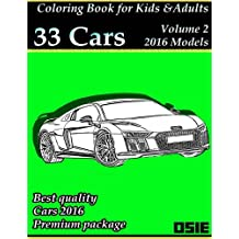 Coloring Book For Kids & Adults: Cars 2016: Supercars, Streetcars, Pickups, Trucks, Racecars to Color Volume 2 (Cars Coloring)