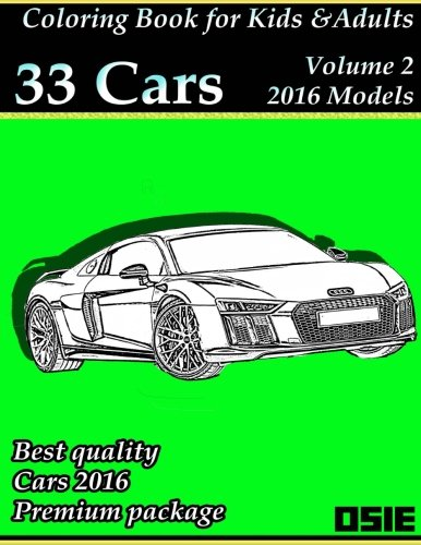 Coloring Book For Kids & Adults: Cars 2016: Supercars, Streetcars, Pickups, Trucks, Racecars to color: Volume 2 (Cars Coloring)