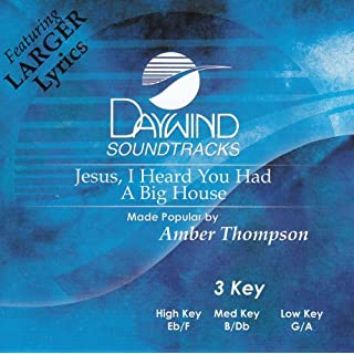 Jesus I Heard You Had A Big House [Accompaniment/Performance Track] by Made Popular By: Amber Thompson (2003-12-01)