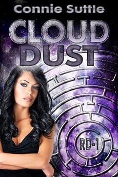 Cloud Dust: RD-1 (R-D Series) (English Edition) par [Suttle, Connie]