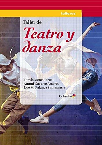 Taller de teatro y danza (Talleres) por Antonio Navarro Amorós, José María Palanca Santamaría Tomàs Motos Teruel